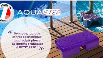 Aquastep pour piscine, simple et efficace