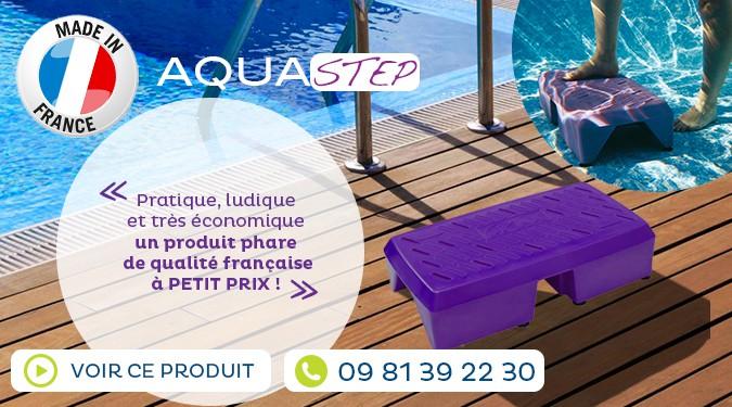 Aquastep top qualité le moins cher.